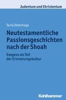 Tanja Oldenhage: Neutestamentliche Passionsgeschichten nach der Shoah