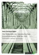 Hans Christian Egger: Die Exilpolitik der österreichischen Sozialdemokratie 1938 bis 1945