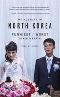 Wendy E. Simmons: My Holiday in North Korea ★★★