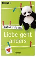 Katarina Fischer: Liebe geht anders ★★★