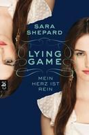 Sara Shepard: LYING GAME - Mein Herz ist rein ★★★★★