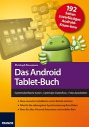 Das Android Tablet-Buch - Systemoberfläche tunen • Optimaler Datenfluss • Fotos bearbeiten