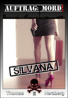 Thomas Herzberg: Auftrag: Mord! - Silvana