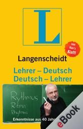 Langenscheidt Lehrer-Deutsch/Deutsch-Lehrer - Erkenntnisse aus 40 Jahren Ferien