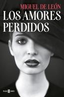 Miguel de León: Los amores perdidos