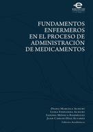 Varios, autores: Fundamentos enfermeros en el proceso de administración de medicamentos