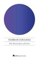 Florian Coulmas: Die Deutschen schreien ★★★