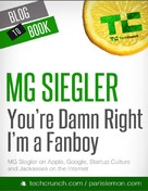 MG Siegler: You're Damn Right I'm a Fanboy: MG Siegler on Apple, Google, Startup Culture, and Jackasses on the Internet