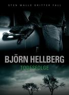Björn Hellberg: Todesfolge ★★★★
