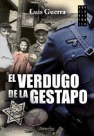 Luis Guerra Jiménez: El verdugo de la Gestapo