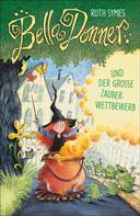 Ruth Symes: Bella Donner und der große Zauberwettbewerb ★★★★★