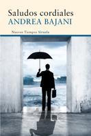 Andrea Bajani: Saludos cordiales