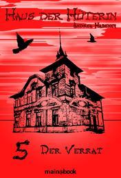Haus der Hüterin: Band 5 - Der Verrat - Fantasy-Serie
