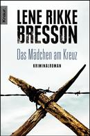 Lene Rikke Bresson: Das Mädchen am Kreuz ★★