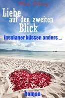 Mira Schwarz: Liebe auf den zweiten Blick - Insulaner küssen anders ★★★