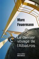 Marc Feuermann: Le dernier voyage de l'Albatros