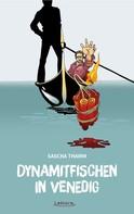 Sascha Thamm: Dynamitfischen in Venedig ★★★★★