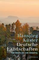 Hansjörg Kuster: Deutsche Landschaften ★★★★★