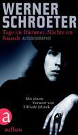 Werner Schroeter: Tage im Dämmer, Nächte im Rausch ★★★★★