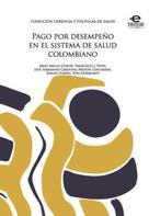 Varios, autores: Pago por desempeño en el sistema de salud colombiano