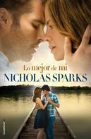 Nicholas Sparks: Lo mejor de mí