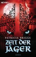 Patricia Briggs: Zeit der Jäger ★★★★★