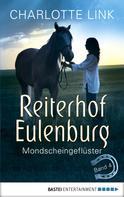 Charlotte Link: Reiterhof Eulenburg - Mondscheingeflüster ★★★★