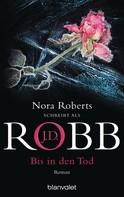 J.D. Robb: Bis in den Tod ★★★★★