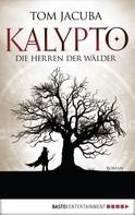 Tom Jacuba: KALYPTO - Die Herren der Wälder ★★★★