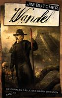 Jim Butcher: Harry Dresden 12 - Wandel ★★★★★