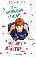 Eva Rice: Die unentdeckten Talente der Miss Merrywell ★★★★