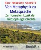 Rolf Friedrich Schuett: Von Metaphysik zu Metasprache