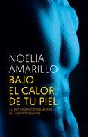 Noelia Amarillo: Bajo el calor de tu piel
