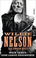 Willie Nelson: Mein Leben: Eine lange Geschichte ★★★★★