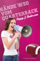 Poppy J. Anderson: Hände weg vom Quarterback ★★★★★