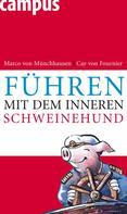Marco von Münchhausen: Führen mit dem inneren Schweinehund
