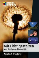 Anselm F. Wunderer: Mit Licht gestalten