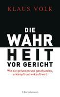 Klaus Volk: Die Wahrheit vor Gericht ★★★★