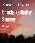 Rowena Crane: Ein schicksalhafter Sommer