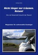 Andreas Kühn: Nicht länger nur träumen. Reisen! ★★★★