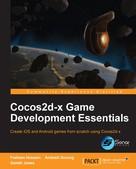 Frahaan Hussain: Cocos2d-x Game Development Essentials