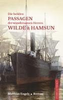 Matthias Engels: Die heiklen Passagen der wundersamen Herren Wilde & Hamsun