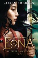 Alison Goodman: EONA - Das letzte Drachenauge ★★★★★