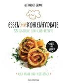 Alexander Grimme: Essen ohne Kohlenhydrate ★★★