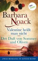 Barbara Noack: Valentine heißt man nicht & Italienreise Liebe inbegriffen ★★★★