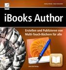 Andreas Kleinke: iBooks Author - Erstellen und Publizieren von Multi-Touch-Büchern für alle ★