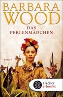 Barbara Wood: Das Perlenmädchen ★★★★