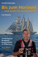 Franz Neumeier: Bis zum Horizont ... und noch ein wenig weiter