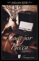 Lisa Aidan: Loco por Becca