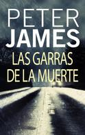 Peter James: Las garras de la muerte